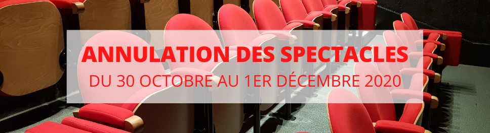 Annulation des spectacles