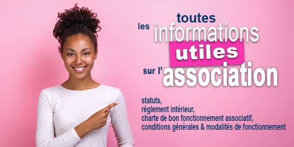 Les informations utiles sur l'association ...